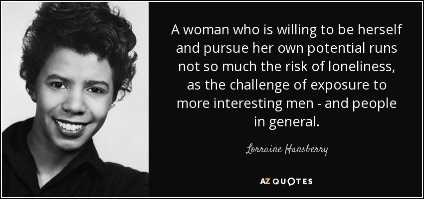 quote-a-woman-who-is-willing-to-be-herself-and-pursue-her-own-potential-runs-not-so-much-the-lorraine-hansberry-12-35-40